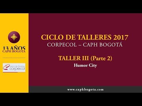 CICLO DE TALLERES 2017 | CORPECOL | CAPH BOGOTÁ | TALLER 3 (Parte II)