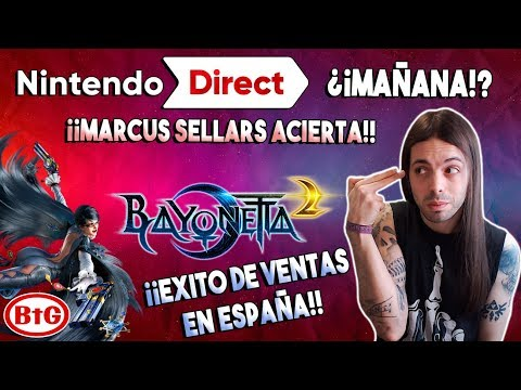 ¡¡NINTENDO DIRECT MAÑANA!! ¡¡ESTA VEZ ES CIERTO!! | ¡¡BAYONETTA 1 y 2 son un ÉXITO en ESPAÑA!! | BtG