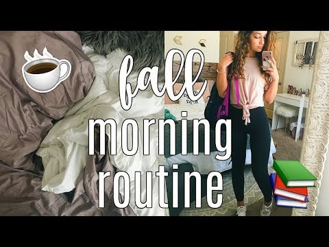 COLLEGE MORNING ROUTINE: FALL 2017