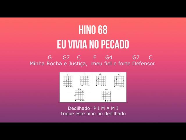 HINO 68 ''HINÁRIO 4'' EU VIVIA NO PECADO - CIFRA PARA VIOLÃO