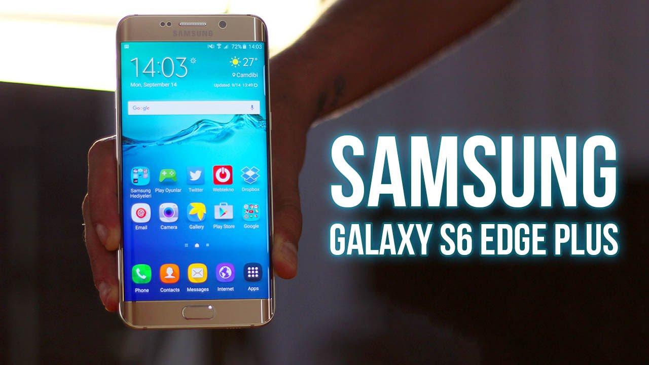 Samsung Galaxy S6 Edge Plus İncelemesi