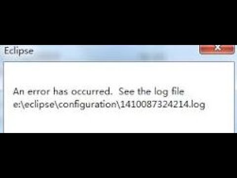 [Solved] An error has occurred. see the log file- Eclipse