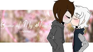Game of My Heart |meme|