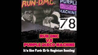 Run DMC vs Purple Disco Machine - Its Like Funk (Erik Hagleton Bootleg) FREE DOWNLOAD