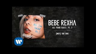 Bebe Rexha   (Not) The One [Audio]