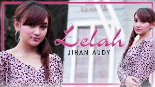 Gambar cover Jihan Audy - Lelah (Official Music Video)