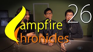 Campfire Chronicles #26 | The Podcast Returns!