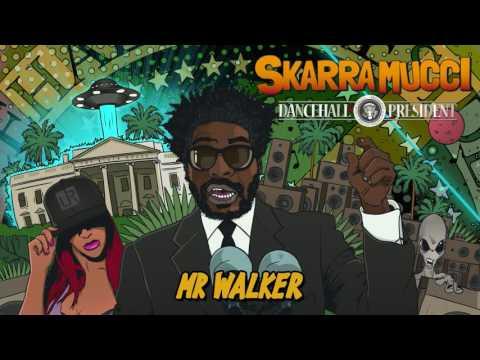 Skarra Mucci - Mr Walker