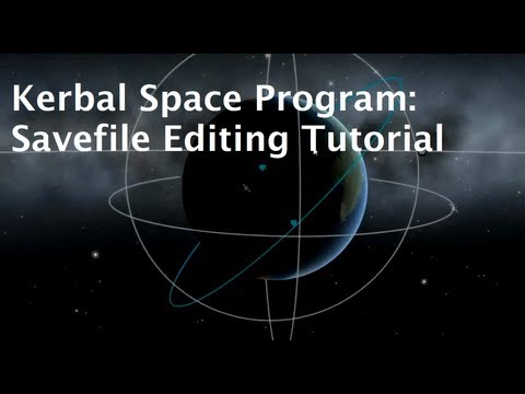 Kerbal Space Program - Savefile Editing & Orbital Parameters Tutorial (Fixed)