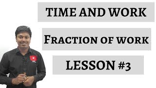 TIME AND WORK _ Fraction of Work _ Lesson #3