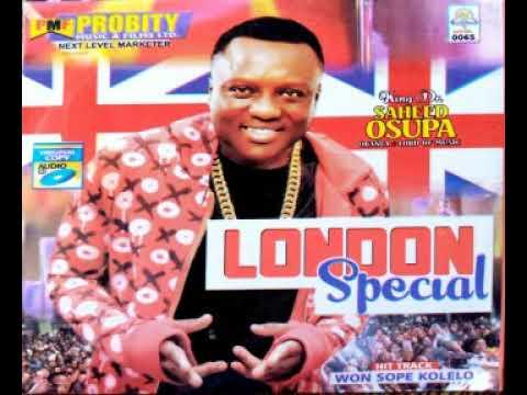 Download LONDON SPECIAL | KING DR. SAHEED OSUPA