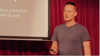 How to become a Jack of all trades and Master of Some | Nicholas Grundy | TEDxGalway