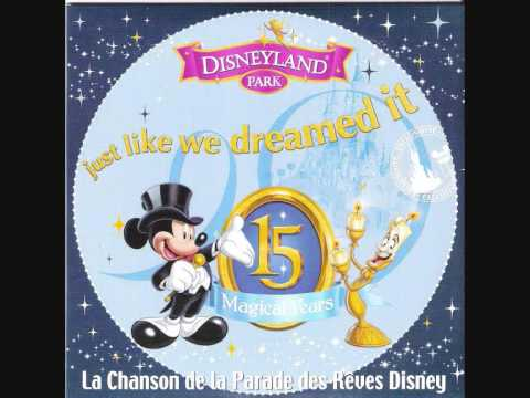 Disneyland Paris Just Like We Dreamed It Parade *Full Song*