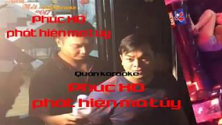 Quán karaoke Phúc XO phát hiện ma túy