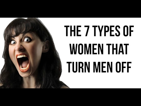 7 Types of Women That Turns Men Off (This is why men lose interest)