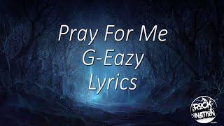 G Eazy  Pray For Me Lyrics