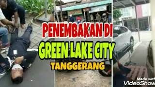 Penembakan Di Green Lake City Tanggerang