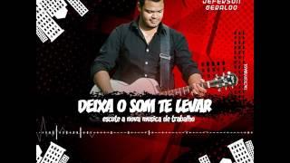 Gambar cover DEIXA O SOM TE LEVAR - JEFERSON GERALDO