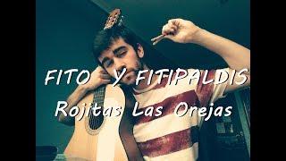 Fito y Fitipaldis - Rojitas las orejas (guitarra cover)