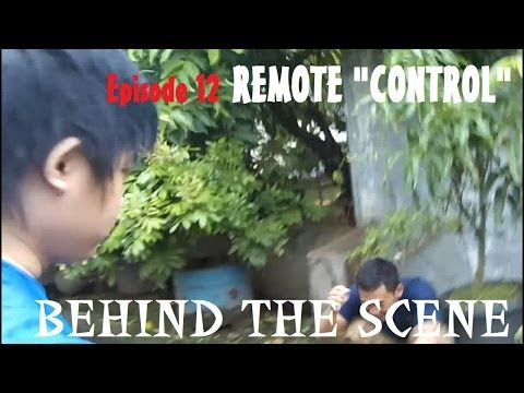 "Behind The Scene - Remote ""Control"""