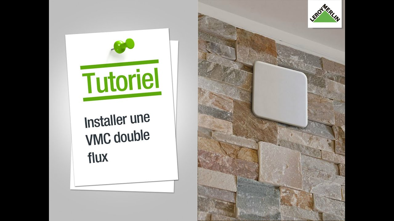 Comment installer une vmc double flux leroy merlin youtube - Vmc simple ou double flux ...