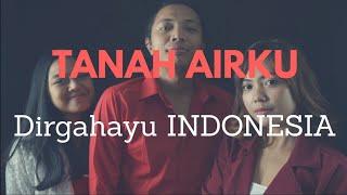 Tanah Airku Dirgahayu INDONESIA KE 74