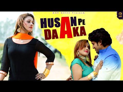 Husan Pe Daka    New Haryanvi Latest Video Song 2016    Mor Music Video Song    Mahi & Manjeet