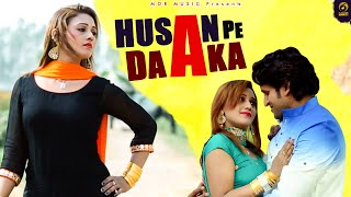 Husan Pe Daka || New Latest Video Song 2016 || Mor Music Video Song || Mahi & Manjeet