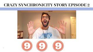CRAZY SYNCHRONICITY STORY EPISODE 2