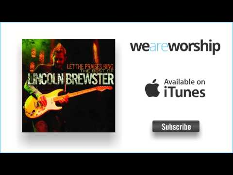 Lincoln Brewster - Let The Praises Ring