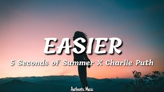 5 Seconds of Summer, Charlie Puth - Easier (Lyrics)
