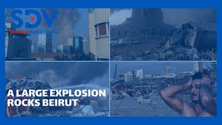 A large explosion rocks the Lebanese capital Beirut, damaging buildings and offices around the city