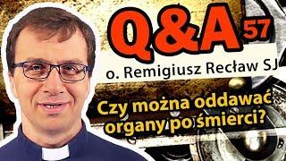 Czy można oddawać organy po śmierci? [Q&A#57] Remigiusz Recław SJ