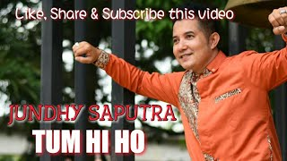 Download TUM HI HO live perform by Jundhy Saputra (cover)