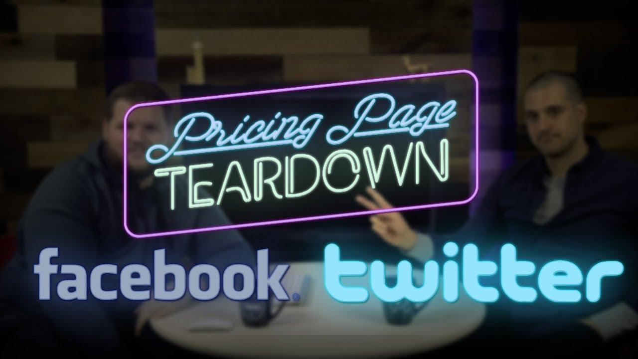 Tearing Down Facebook and Twitter | Pricing Page Teardown
