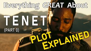 Everything GREAT About Tenet! (Part 0)