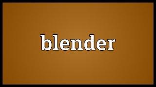 Blender Meaning