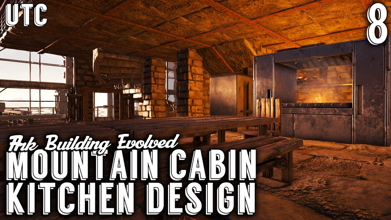 ark building evolved episode 8 the mountain cabin kitchen