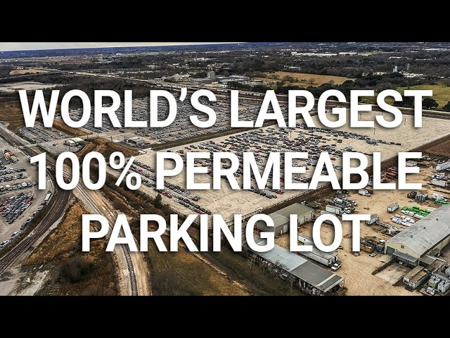 The World's Largest 100% Permeable  Parking Lot
