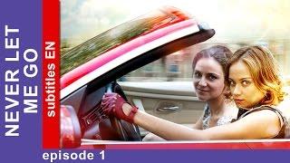 Never Let Me Go - Episode 1. Russian TV series. Сriminal Drama. English Subtitles. StarMedia