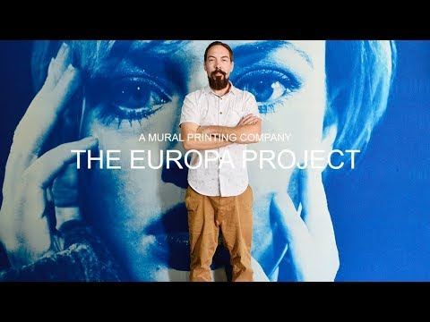THE EUROPA PROJECT   MURAL PRINTING CO. 2018