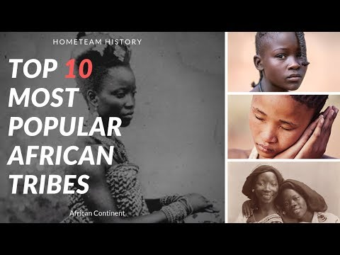 Top 10 Most Popular Ethnic Groups in Africa