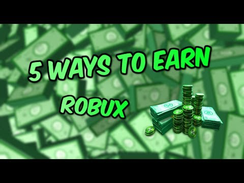 5 Ways To Earn Robux [Roblox] - YouTube
