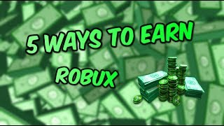5 Ways To Earn Robux [Roblox]