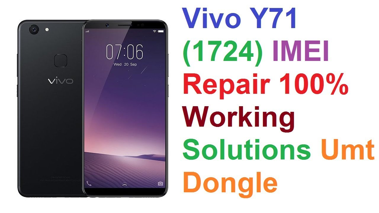 Vivo Y71 (1724) IMEI Invalid/Null/0000 Repair 100% Working Solutions Umt  Dongle