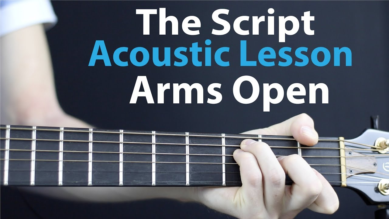 The Script Arms Open Acoustic Guitar Lesson Easy Youtube