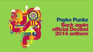 Psyko Punkz -- Back again (official Decibel 2014 anthem)