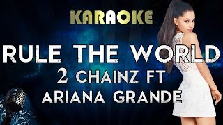 2 Chainz - Rule The World ft. Ariana Grande (Karaoke Instrumental)