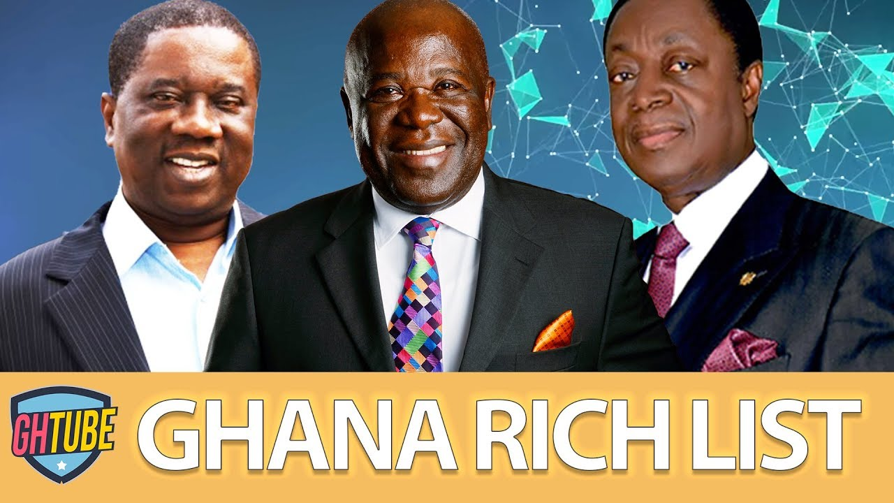 TOP 10 RICHEST PEOPLE IN GHANA 2019