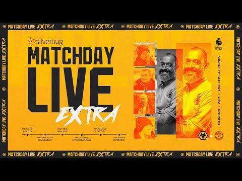 Matchday Live Extra - Wolves vs Man Utd